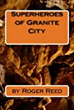 img - for Superheroes of Granite City (Volume 1) book / textbook / text book