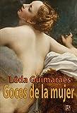 Goces de la mujer (Spanish Edition)