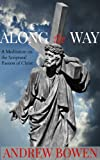 img - for Along the Way: A Meditation on the Scriptural Passion of Christ book / textbook / text book