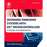 Designing Embedded Systems with PIC Microcontrollers: Principles and Applicationsby Tim Wilmshurst