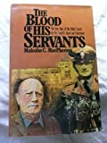 The Blood of His Servants: The True Story of One Mans Search for His Familys Friend and Executioner