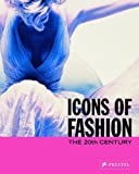 Icons of Fashion: The 20th Century