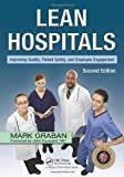 img - for Lean Hospitals: Improving Quality, Patient Safety, and Employee Engagement, Second Edition by Graban, Mark (2011) Paperback book / textbook / text book