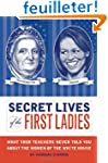 Secret Lives of the First Ladies: Wha...
