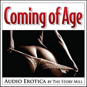 Coming of Age - Erotic Stories Audiobook