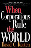 When Corporations Rule the World (1887208011) by David C Korten