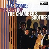 CHAMBERS BROTHERS/TIME HAS COME TODAY