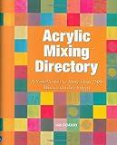 Acrylic Mixing Directory (1560109033) by Sidaway, Ian