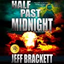 Half Past Midnight Audiobook by Jeff Brackett Narrated by Corey M. Snow