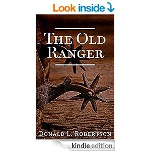 The Old Ranger: A Texas Ranger Short Story