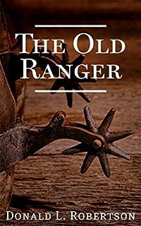 The Old Ranger: A Texas Ranger Short Story by Donald L. Robertson ebook deal