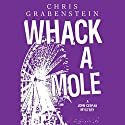 Whack-a-Mole (       UNABRIDGED) by Chris Grabenstein Narrated by Jeff Woodman