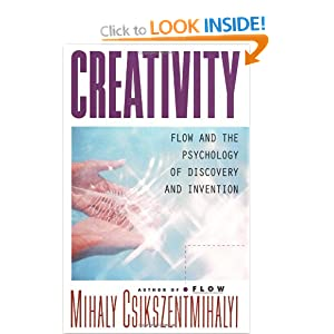 Creativity: Flow and the Psychology of Discovery and Invention – Mihaly Csikszentmihalyi