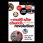 The Multi-Site Church Revolution: Being One Church in Many Locations (       UNABRIDGED) by Geoff Surratt, Greg Ligon, Warren Bird Narrated by Rob Lamont