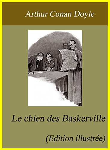 Arthur Conan Doyle - Le Chien des Baskerville (Edition illustrée) (French Edition)