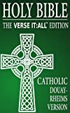 CATHOLIC BIBLE: DOUAY RHEIMS VERSION, Verse It:All Books Edition (Searchable)
