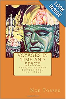 Voyages in Time and Space: Vintage Science Fiction from the 1950s by Noe Torres, H. Beam Piper, Philip K. Dick and Frederik Pohl