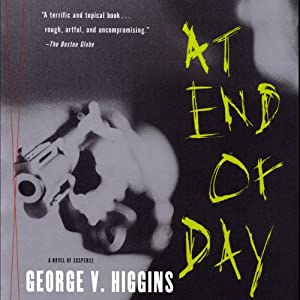 At End of Day | [George V. Higgins]