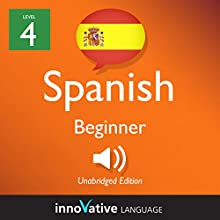 Learn Spanish - Level 4: Beginner Spanish, Volume 2: Lessons 1-25 Lecture Auteur(s) :  Innovative Language Learning LLC Narrateur(s) :  SpanishPod101.com