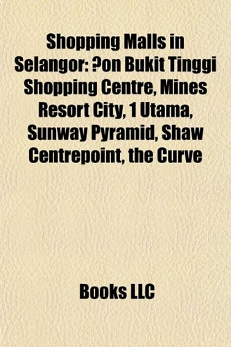 shopping-malls-in-selangor-on-bukit-tinggi-shopping-centre-mines-resort-city-1-utama-sunway-pyramid-