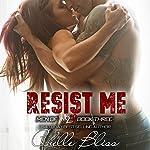 Resist Me: Men of Inked, Book 3 | Chelle Bliss