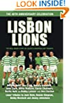 The Lisbon Lions: The Real Inside Sto...