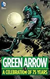 Image of Green Arrow: A Celebration of 75 Years