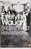 Evelyn Waugh Brideshead Revisited: The Sacred and Profane Memories of Captain Charles Ryder