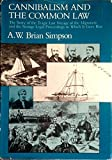 img - for Cannibalism and the Common Law: The Story of the Tragic Last Voyage of the Mignonette and the Strange Legal Proceedings to Which It Gave Rise book / textbook / text book