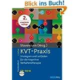 KVT-Praxis: Strategien und Leitfäden für die Kognitive Verhaltenstherapie. Mit CD-ROM
