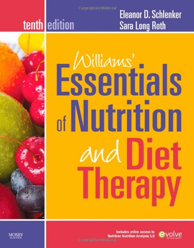 Williams' Essentials of Nutrition and Diet Therapy, 10e (Williams'...