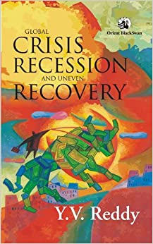 """global crisis recession uneven recovery Global crisis, recession and uneven recovery dr yvreddy  introduction """"central bankers may leave their jobs but their heart never leaves central banking."""