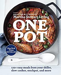 One Pot: 120+ Easy Meals from Your Skillet Slow Cooker Stockpot and More