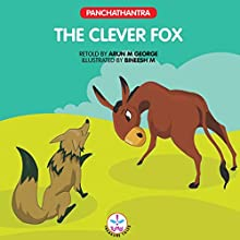 The Clever Fox: Panchatantra (       UNABRIDGED) by Arun M. George Narrated by Ranjan Kamath