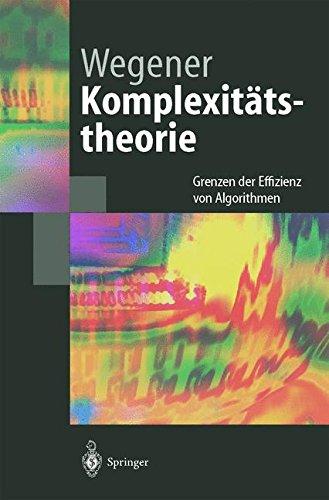 komplexitatstheorie-grenzen-der-effizienz-von-algorithmen-springer-lehrbuch-german-edition