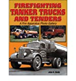img - for [ Firefighting Tanker Trucks and Tenders: A Fire Apparatus Photo Gallery[ FIREFIGHTING TANKER TRUCKS AND TENDERS: A FIRE APPARATUS PHOTO GALLERY ] By Rieth, John H. ( Author )May-19-2005 Paperback book / textbook / text book