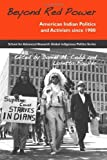 img - for Beyond Red Power: American Indian Politics and Activism since 1900: 1st (First) Edition book / textbook / text book