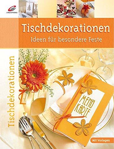 Tischdekorationen: Ideen für besondere Feste