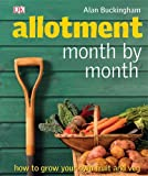 Alan Buckingham Allotment Month by Month