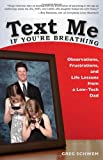 Text Me If You're Breathing: Observations, Frustrations and Life Lessons From a Low-Tech Dad