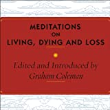 img - for Meditations on Living, Dying and Loss: The Essential Tibetan Book of the Dead book / textbook / text book