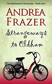 Strangeways to Oldham (The Belchester Chronicles Book 1)