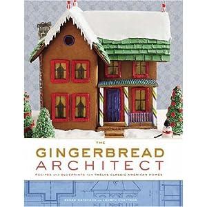 O Arquiteto Gingerbread: Receitas e Plantas para clássico Doze Casas americano