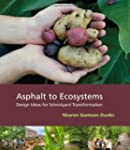 Asphalt to Ecosystems: Design Ideas f...