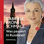Was passiert in Rußland? | Gabriele Krone-Schmalz
