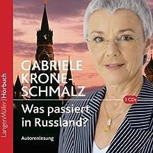 Was passiert in Rußland? (       gekürzt) von Gabriele Krone-Schmalz Gesprochen von: Gabriele Krone- Schmalz