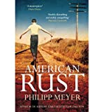 Philipp Meyer [(American Rust)] [Author: Philipp Meyer] published on (November, 2013)