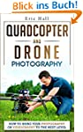 Quadcopters and Drones: How to Bring...