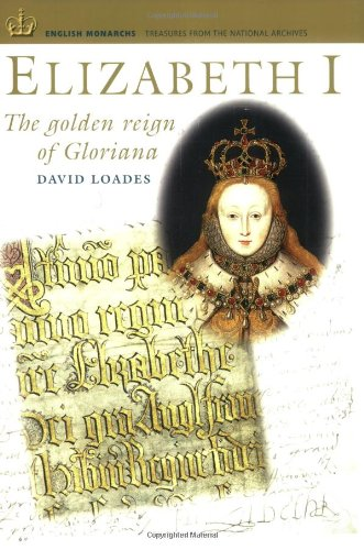 Elizabeth I: The Golden Reign of Gloriana (English...