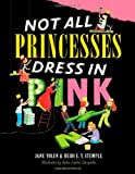 Not All Princesses Dress in Pink (English and English Edition)